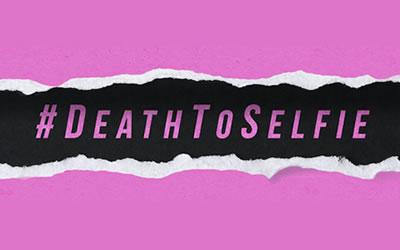 #DeathtoSelfie